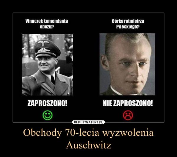 Obchody 70-lecia wyzwolenia Auschwitz