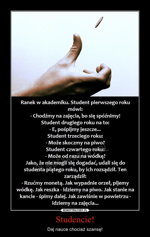 Studencie! – Daj nauce chociaż szansę!