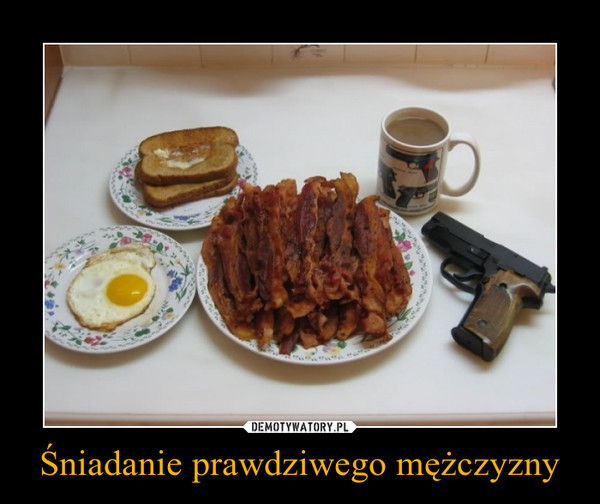 Śniadanie prawdziwego mężczyzny –