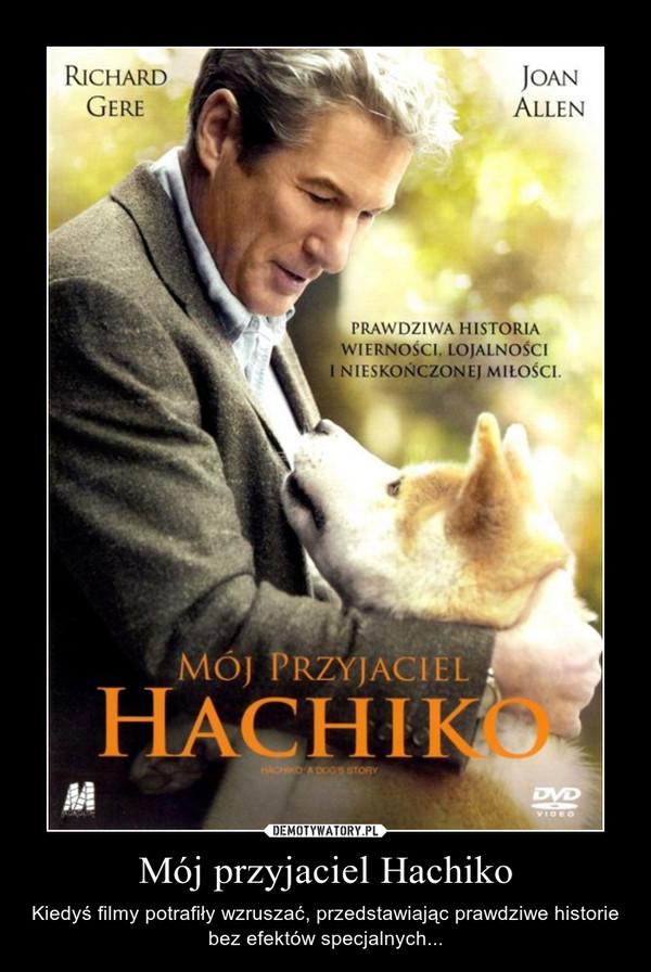 Mój przyjaciel Hachiko – Kiedyś filmy potrafiły wzruszać, przedstawiając prawdziwe historie bez efektów specjalnych...