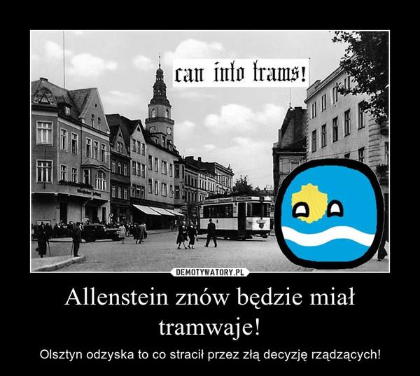 Allenstein znów będzie miał tramwaje! – Olsztyn odzyska to co stracił przez złą decyzję rządzących!