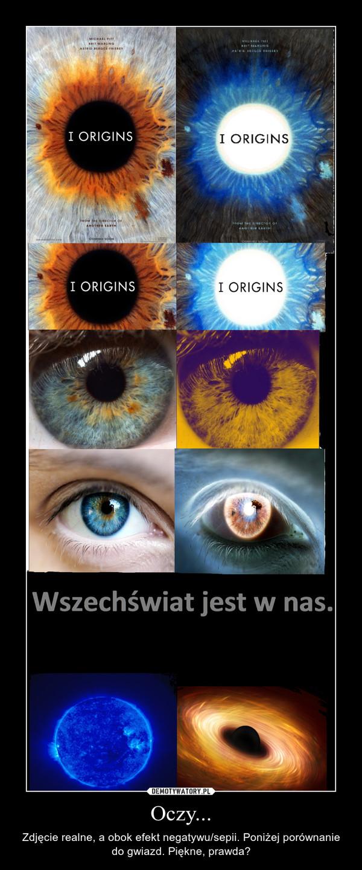 Oczy... – Zdjęcie realne, a obok efekt negatywu/sepii. Poniżej porównanie do gwiazd. Piękne, prawda?