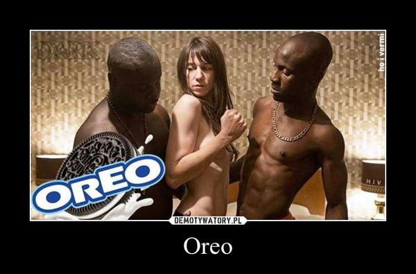 Oreo –