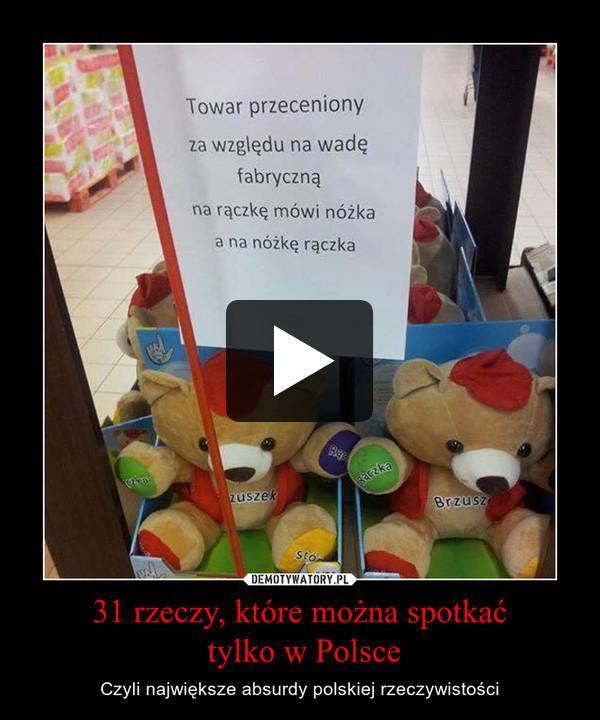 31 rzeczy, które można spotkać tylko w Polsce – Czyli największe absurdy polskiej rzeczywistości