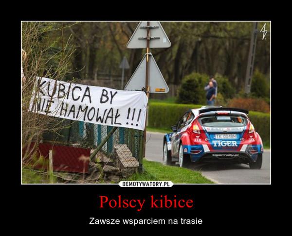 Polscy kibice – Zawsze wsparciem na trasie
