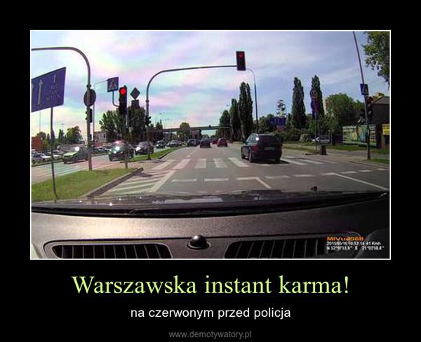 Warszawska instant karma! – na czerwonym przed policja