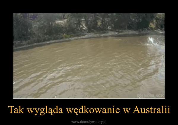Tak wygląda wędkowanie w Australii –