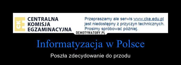 Informatyzacja w Polsce – Poszła zdecydowanie do przodu