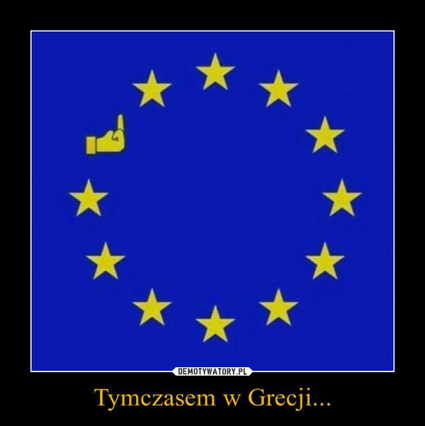 Tymczasem w Grecji... –