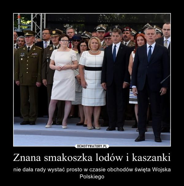 Znana smakoszka lodów i kaszanki – nie dała rady wystać prosto w czasie obchodów święta Wojska Polskiego
