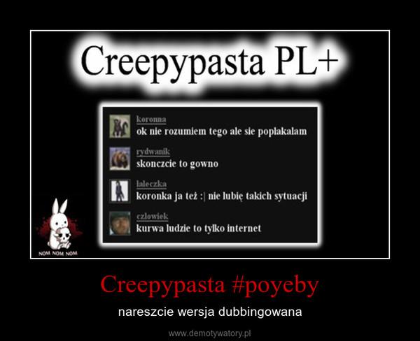 Creepypasta #poyeby – nareszcie wersja dubbingowana