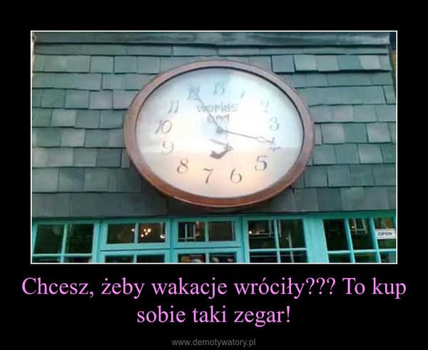 Chcesz, żeby wakacje wróciły??? To kup sobie taki zegar! –