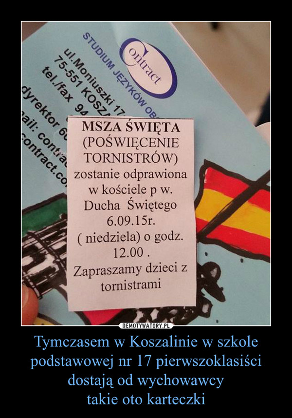 Tymczasem w Koszalinie w szkole podstawowej nr 17 pierwszoklasiści dostają od wychowawcytakie oto karteczki –