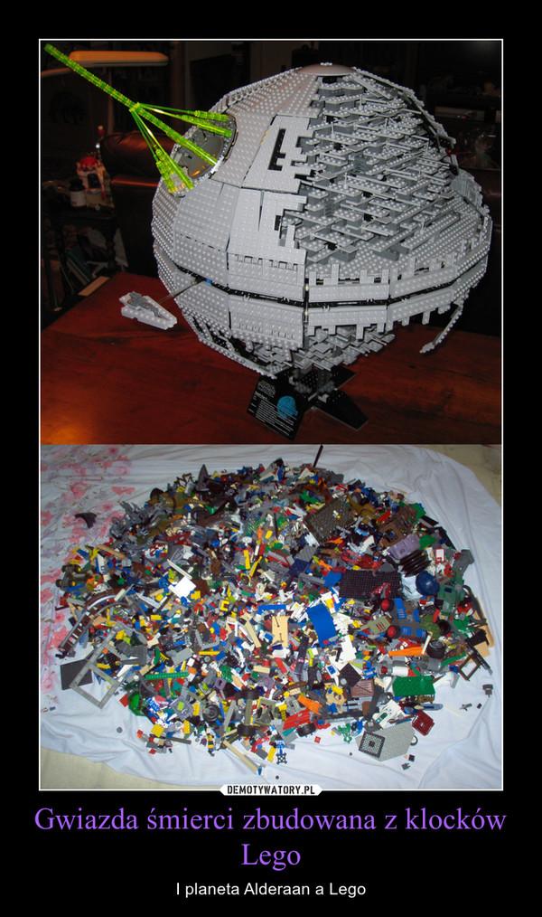 Gwiazda śmierci zbudowana z klocków Lego – I planeta Alderaan a Lego