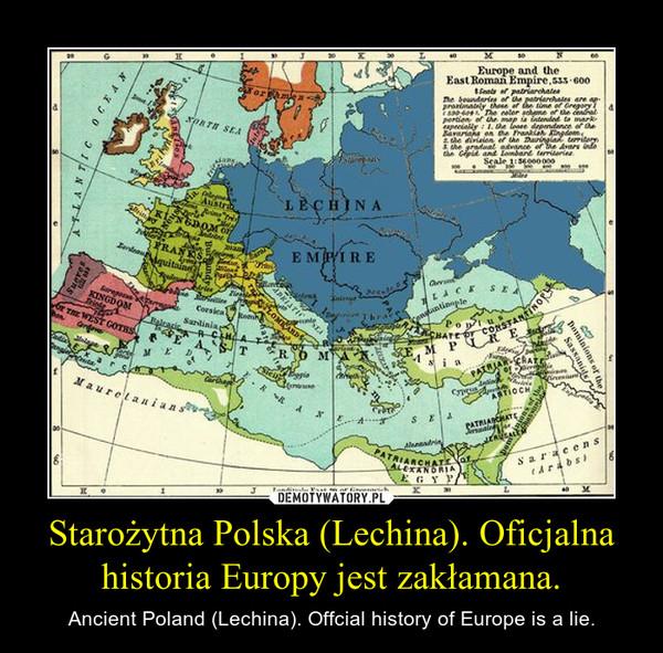 Starozytna Polska Lechina Oficjalna Historia Europy Jest