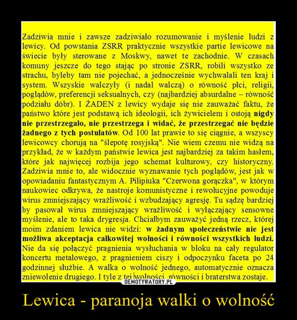Lewica - paranoja walki o wolność –