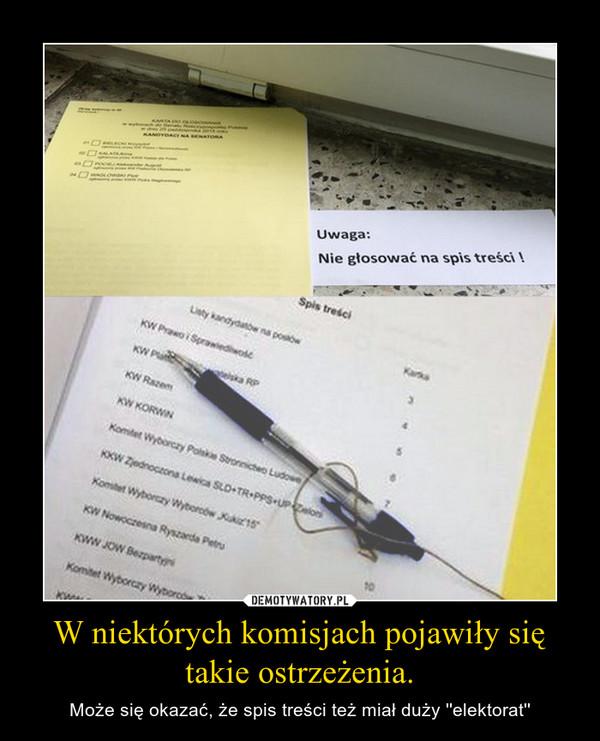W niektórych komisjach pojawiły się takie ostrzeżenia. – Może się okazać, że spis treści też miał duży ''elektorat''