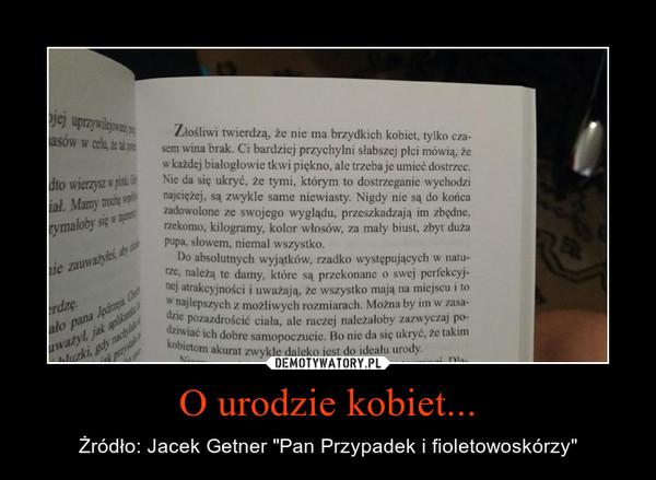 """O urodzie kobiet... – Żródło: Jacek Getner """"Pan Przypadek i fioletowoskórzy"""""""