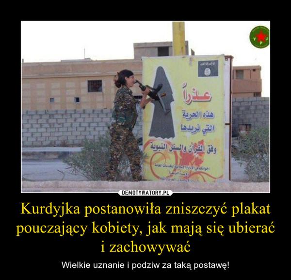 Kurdyjka postanowiła zniszczyć plakat pouczający kobiety, jak mają się ubierać i zachowywać – Wielkie uznanie i podziw za taką postawę!