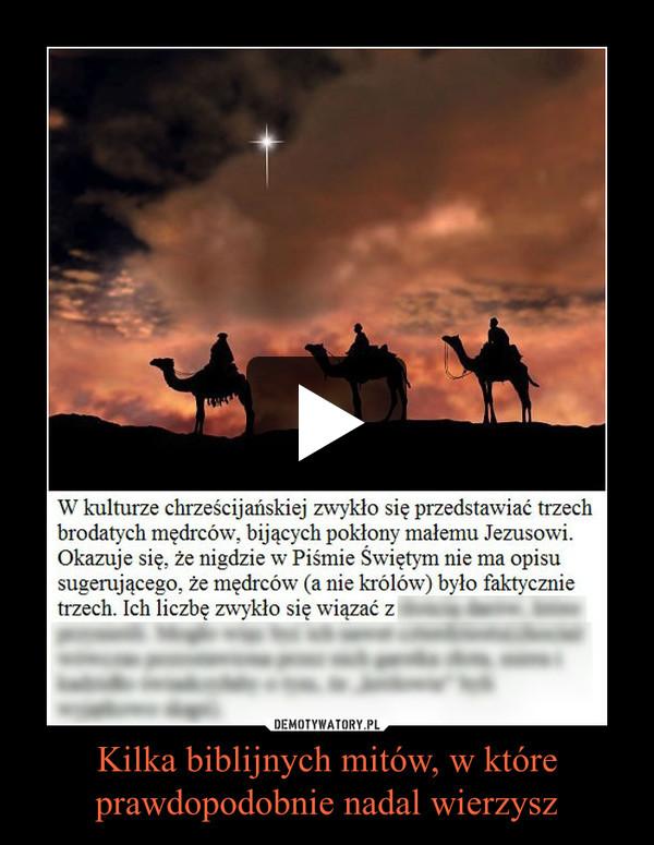 Kilka biblijnych mitów, w które prawdopodobnie nadal wierzysz –