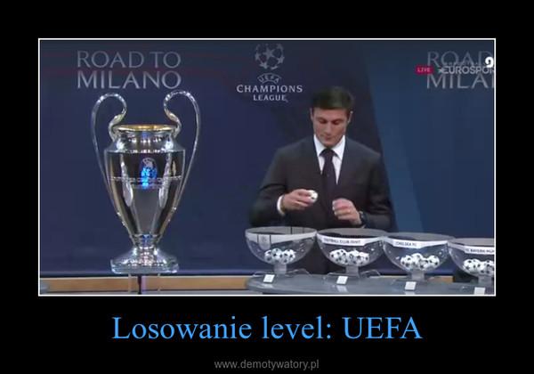 Losowanie level: UEFA –