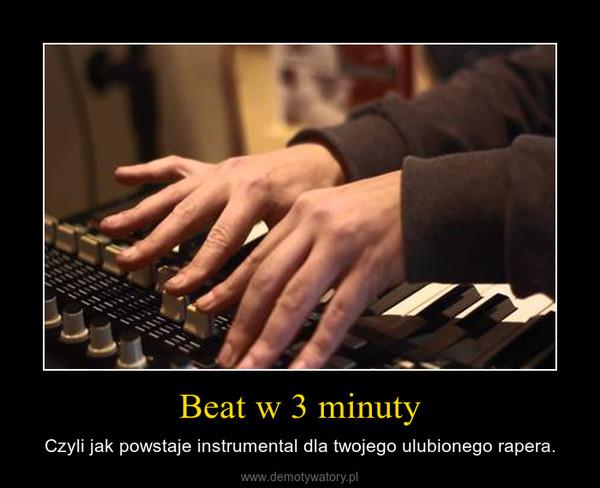 Beat w 3 minuty – Czyli jak powstaje instrumental dla twojego ulubionego rapera.