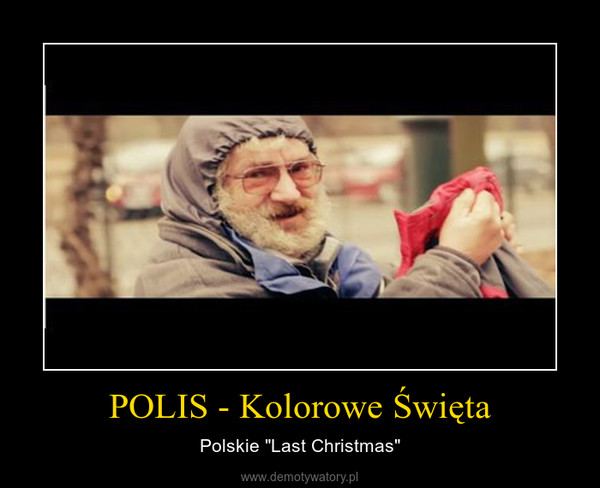 "POLIS - Kolorowe Święta – Polskie ""Last Christmas"""