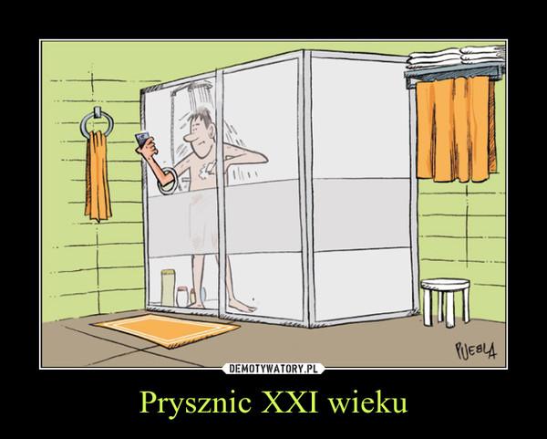 Prysznic XXI wieku –