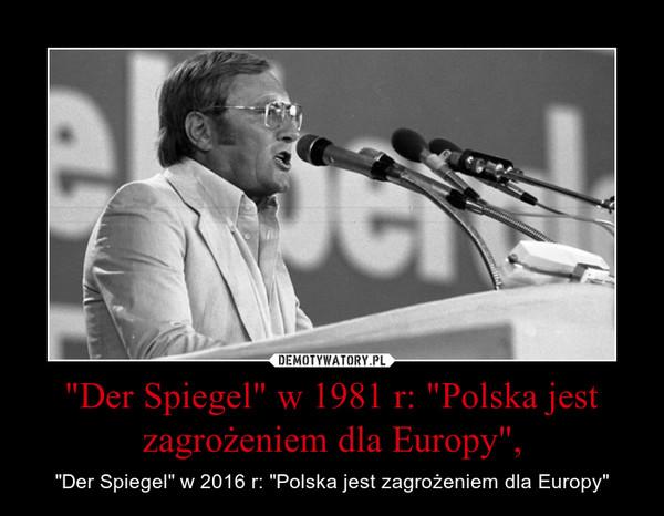 """""""Der Spiegel"""" w 1981 r: """"Polska jest zagrożeniem dla Europy"""", – """"Der Spiegel"""" w 2016 r: """"Polska jest zagrożeniem dla Europy"""""""