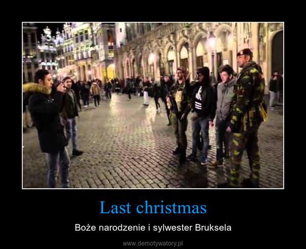 Last christmas – Boże narodzenie i sylwester Bruksela