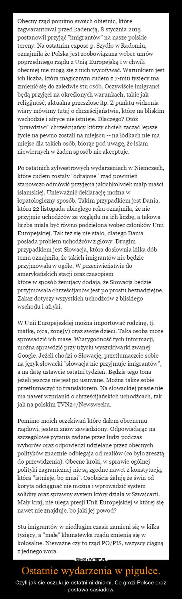 Ostatnie wydarzenia w pigulce. – Czyli jak sie oszukuje ostatnimi dniami. Co grozi Polsce oraz postawa sasiadow.