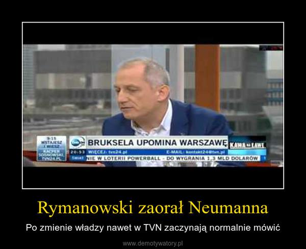 Rymanowski zaorał Neumanna – Po zmienie władzy nawet w TVN zaczynają normalnie mówić