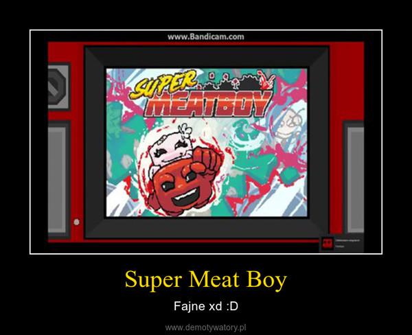 Super Meat Boy – Fajne xd :D