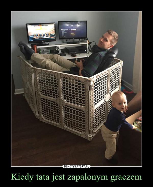 Kiedy tata jest zapalonym graczem –