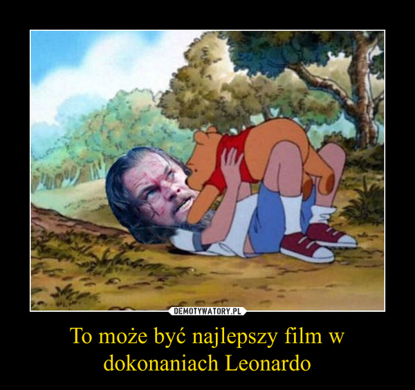To może być najlepszy film w dokonaniach Leonardo –