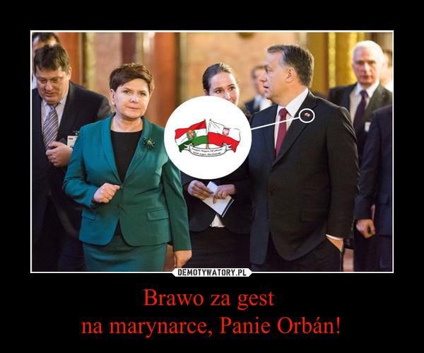 Brawo za gest na marynarce, Panie Orbán! –