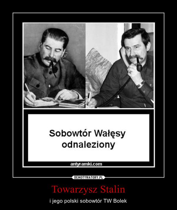 Towarzysz Stalin – i jego polski sobowtór TW Bolek