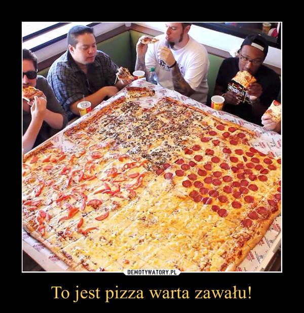 To jest pizza warta zawału! –