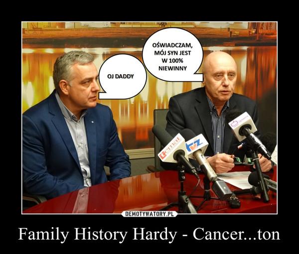 Family History Hardy - Cancer...ton –