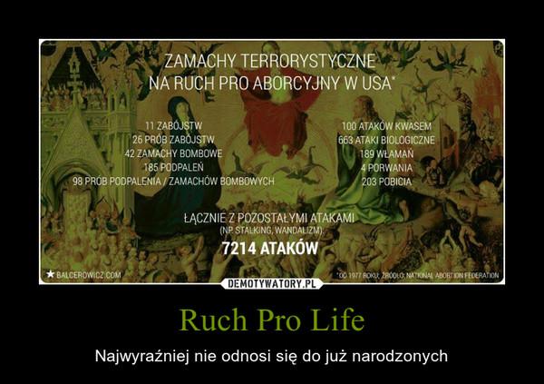Ruch Pro Life – Najwyraźniej nie odnosi się do już narodzonych