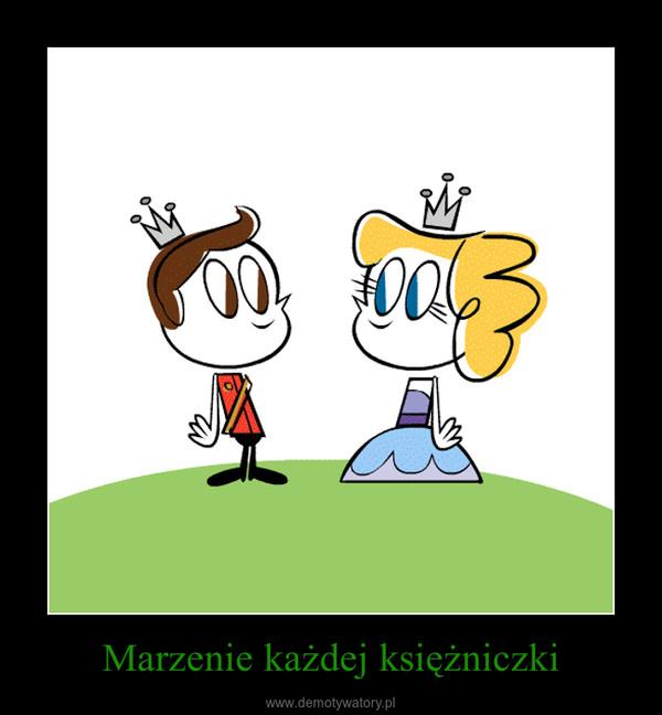 Marzenie każdej księżniczki –