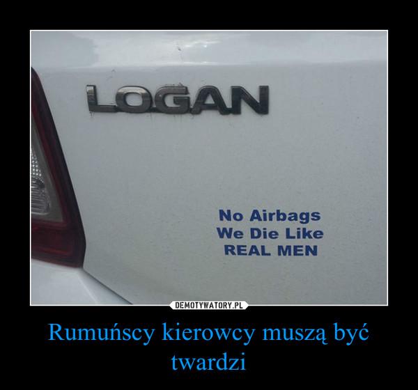 Rumuńscy kierowcy muszą być twardzi –