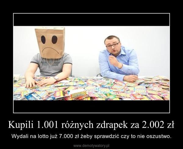 Kupili 1.001 różnych zdrapek za 2.002 zł – Wydali na lotto już 7.000 zł żeby sprawdzić czy to nie oszustwo.