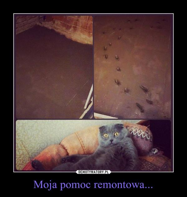Moja pomoc remontowa... –