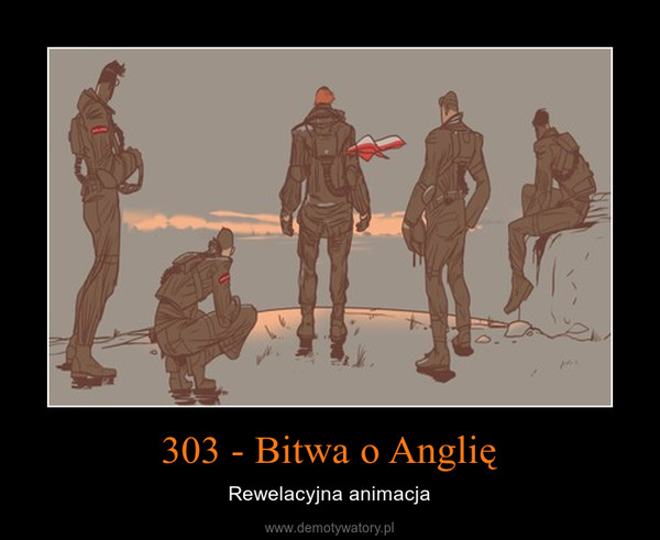 303 - Bitwa o Anglię – Rewelacyjna animacja