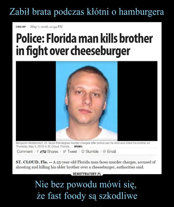 Nie bez powodu mówi się, że fast foody są szkodliwe –