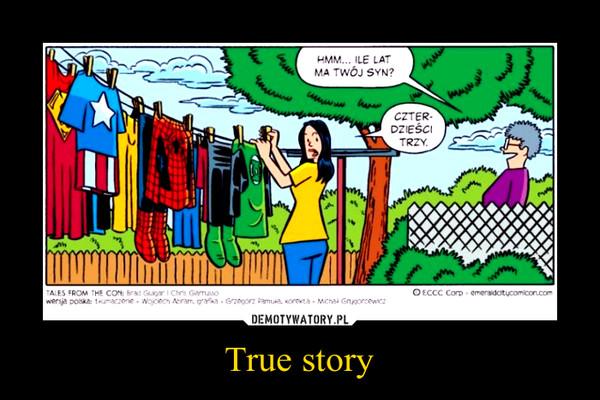 True story –