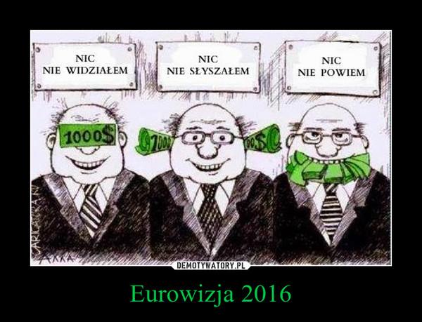 Eurowizja 2016 –  NIC NIE WIDZIAŁEMNIC NIE SŁYSZAŁEMNIC NIE POWIEM