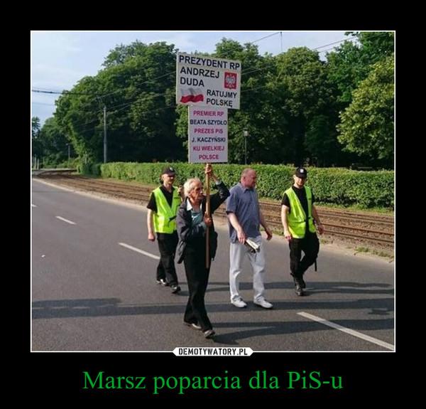 Marsz poparcia dla PiS-u –