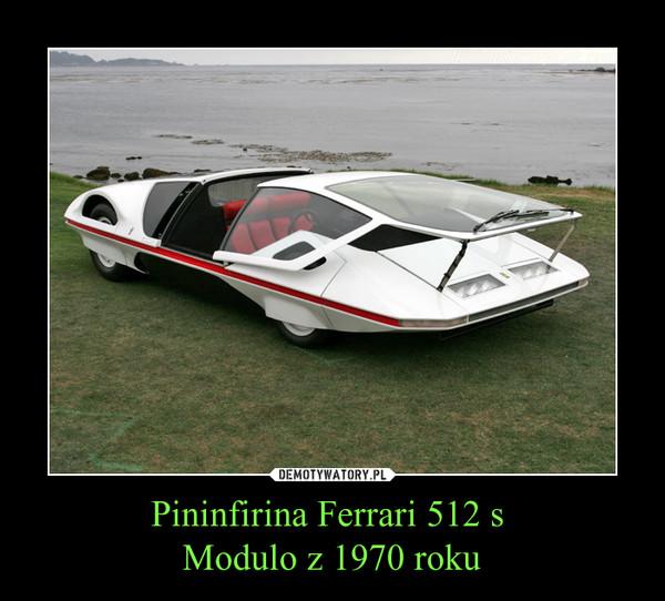 Pininfirina Ferrari 512 s Modulo z 1970 roku –